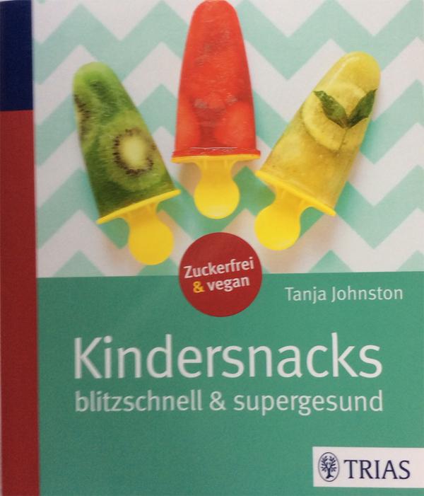 Tanja Johnston: Kindersnacks blitzschnell und supergesund