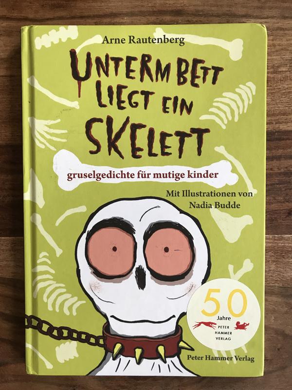 Arne Rautenberg Unterm Bett liegt ein Skelett
