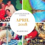 April 2018: Tipps und Termine